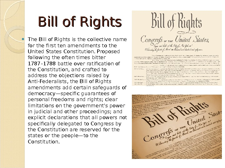 Bill of Rights The Bill of Rights is the collective name for the first ten amendments