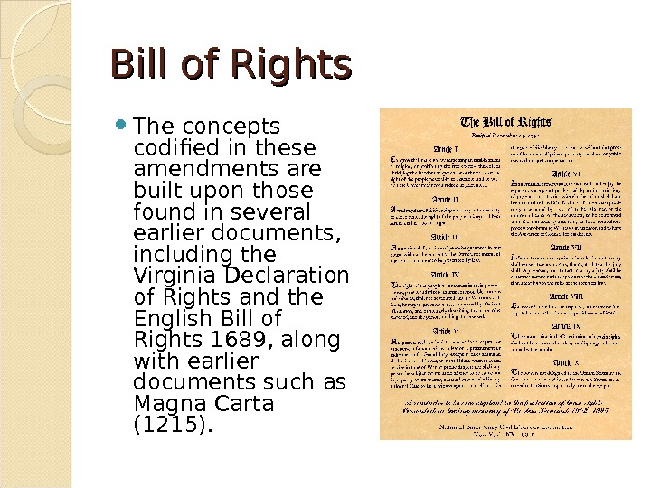 Bill of Rights The concepts codified in these amendments are built upon those found in several