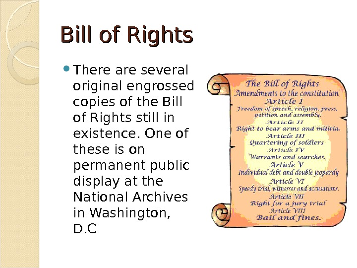 Bill of Rights There are several original engrossed copies of the Bill of Rights still in