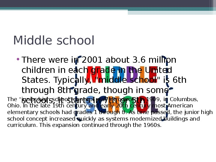 Middle school • There were in 2001 about 3. 6 million children in each grade in