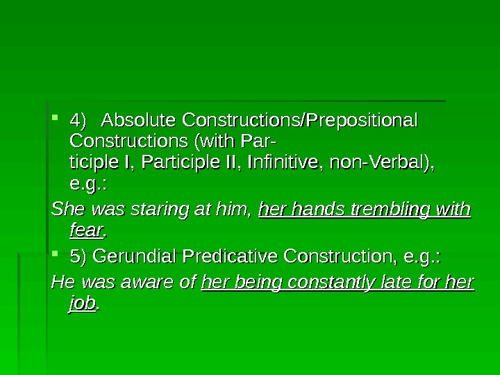 4)4) Absolute Constructions/Prepositional Constructions (with Par- ticiple I, Participle II, Infinitive, non-Verbal),  e.
