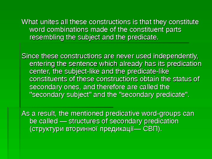 What unites all these constructions is that they constitute word combinations made of the