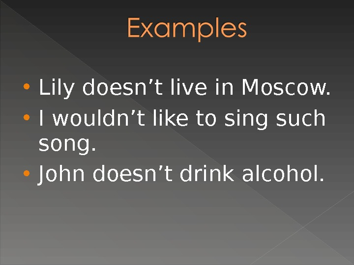 Lily doesn't live in Moscow.  I wouldn't like to sing such song.  John