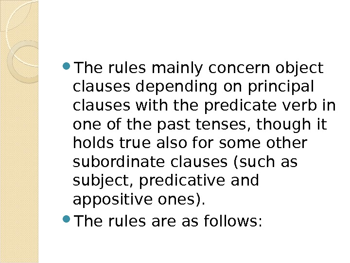 The rules mainly concern object  clauses depending on principal clauses with the predicate verb