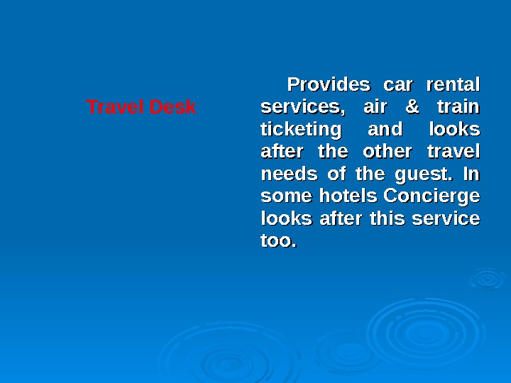 Provides car rental services,  air & train ticketing and looks