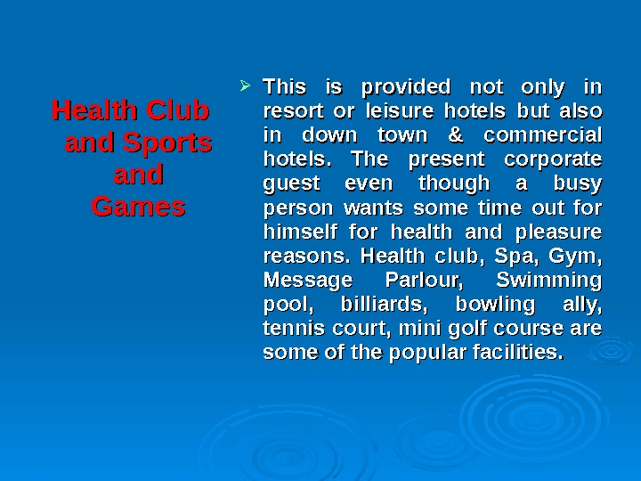 Health Club and Sports and Games This is provided not only in resort or