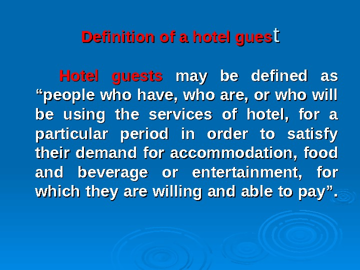 "Definition of a hotel gues tt  Hotel guests may be defined as ""people who have,"