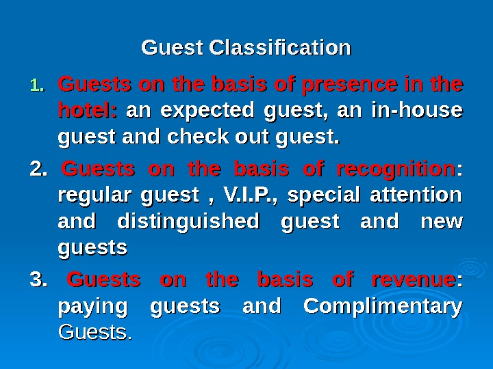 Guest Classification 1. 1. Guests on the basis of presence in the hotel:  an expected