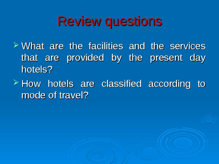 Review questions What are the facilities and the services that are provided by the present day