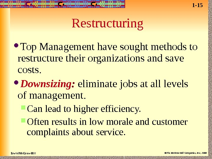 Irwin/Mc. Graw-Hill ©The Mc. Graw-Hill Companies, Inc. , 2000 Restructuring Top Management have sought methods to