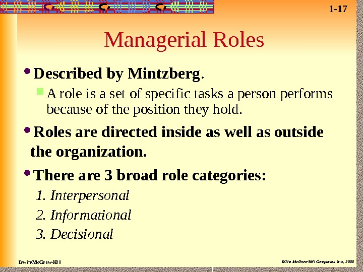 Irwin/Mc. Graw-Hill ©The Mc. Graw-Hill Companies, Inc. , 2000 Managerial Roles Described by Mintzberg.  A