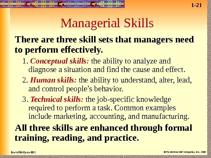 Irwin/Mc. Graw-Hill ©The Mc. Graw-Hill Companies, Inc. , 2000 Managerial Skills There are three skill sets