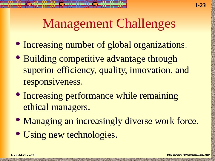 Irwin/Mc. Graw-Hill ©The Mc. Graw-Hill Companies, Inc. , 2000 Management Challenges Increasing number of global organizations.