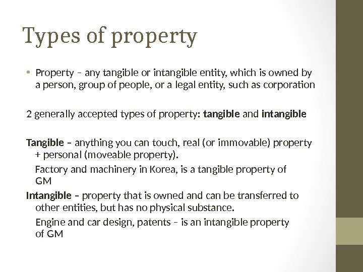 Types of property • Property – any tangible or intangible entity, which is owned by a