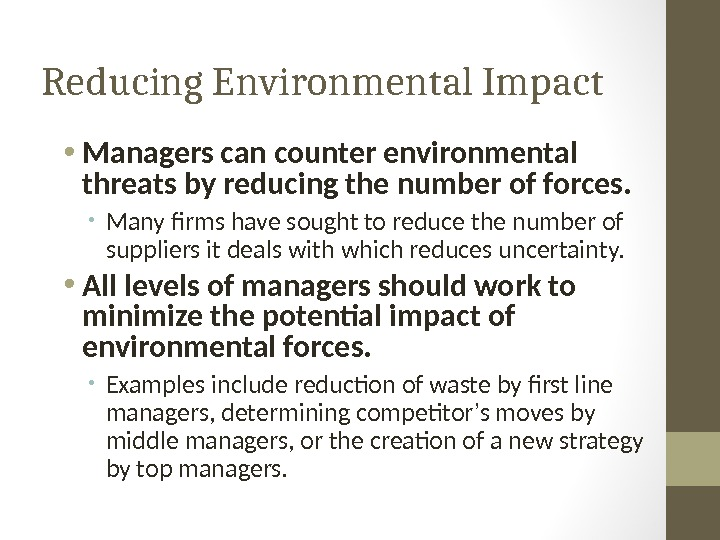 Reducing Environmental Impact • Managers can counter environmental threats by reducing the number of forces.