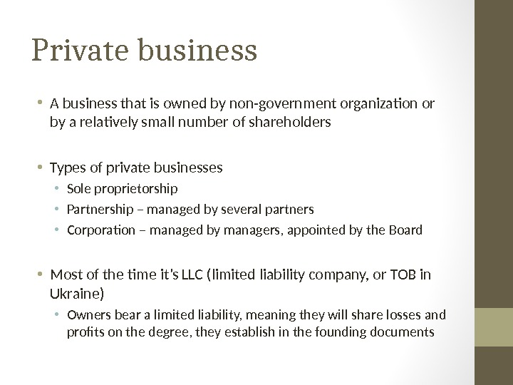 Private business • A business that is owned by non-government organization or by a relatively small
