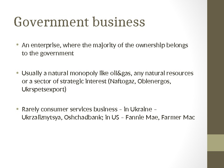 Government business • An enterprise, where the majority of the ownership belongs to the government •