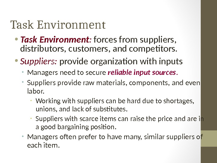 Task Environment • Task Environment :  forces from suppliers,  distributors, customers, and competitors.