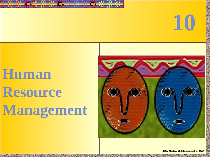 10 - 1 Irwin/Mc. Graw-Hill ©The Mc. Graw-Hill Companies, Inc. , 2000 Human Resource Management 10
