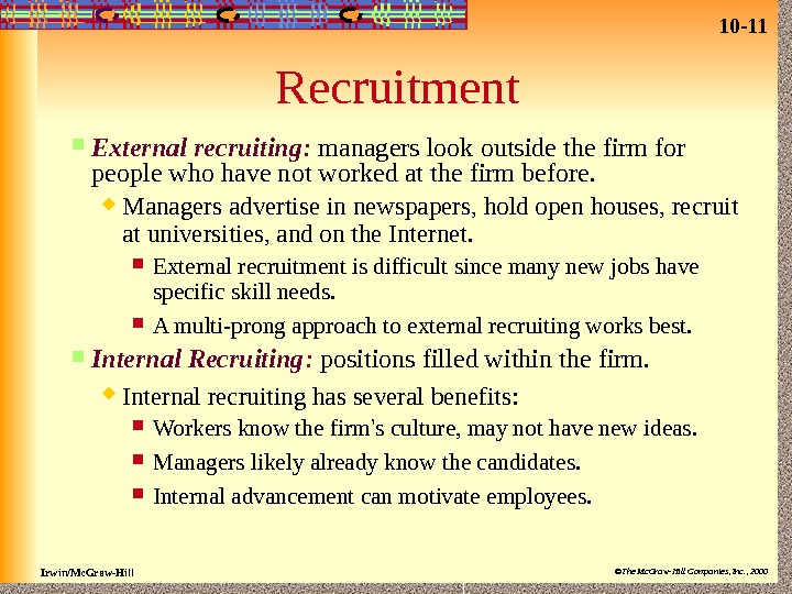 10 - 11 Irwin/Mc. Graw-Hill ©The Mc. Graw-Hill Companies, Inc. , 2000 Recruitment External recruiting :