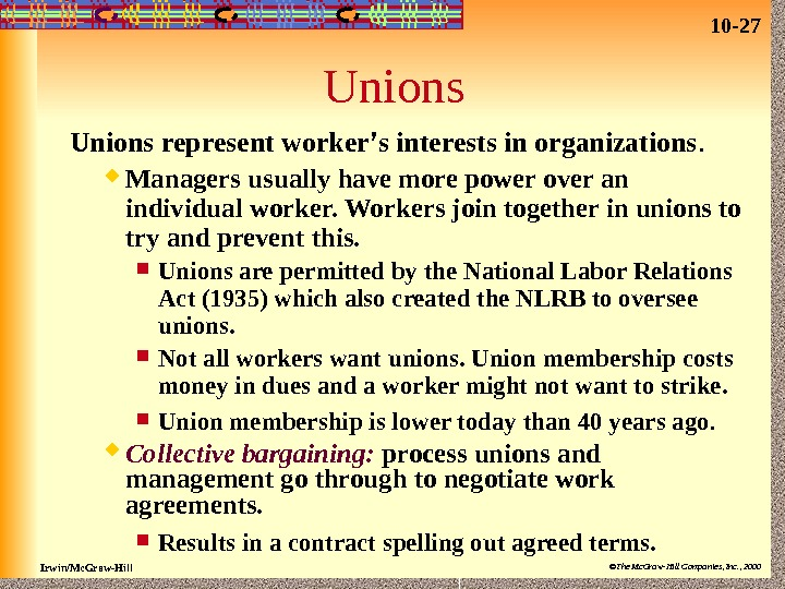 10 - 27 Irwin/Mc. Graw-Hill ©The Mc. Graw-Hill Companies, Inc. , 2000 Unions represent worker '