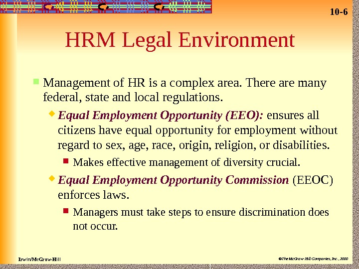 10 - 6 Irwin/Mc. Graw-Hill ©The Mc. Graw-Hill Companies, Inc. , 2000 HRM Legal Environment Management