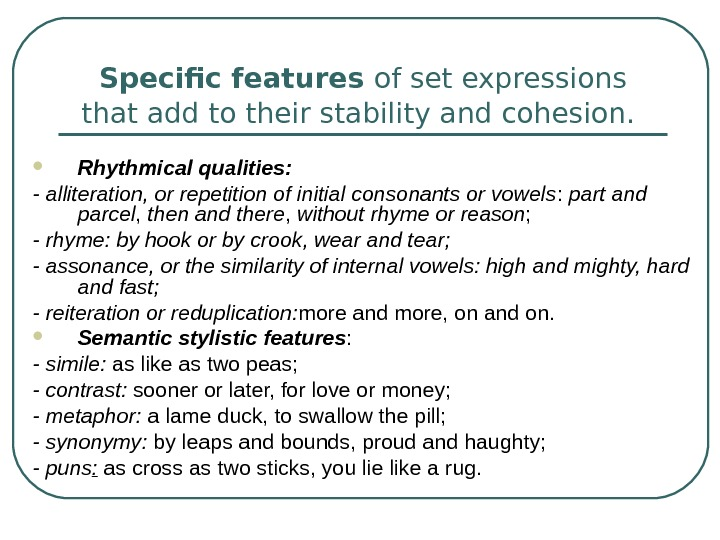 Specific features of set expressions that add to their stability and cohesion. Rhythmical qualities: