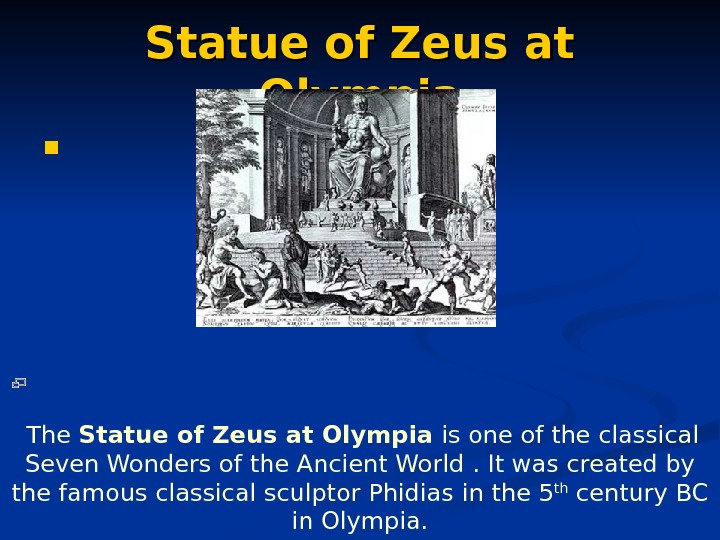 Statue of Zeus at Olympia   The Statue of Zeus at Olympia is one of