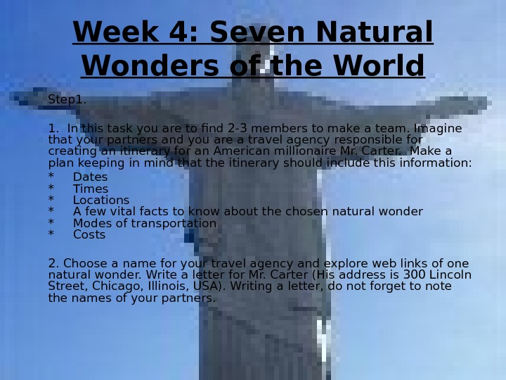 Week 4: Seven Natural Wonders of the World Step 1. 1. In this task