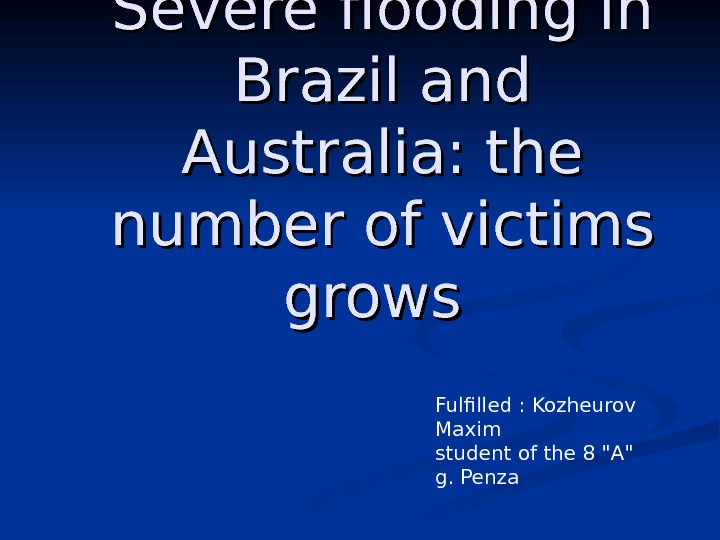 Severe flooding in Brazil and Australia: the number of victims grows  Fulfilled :