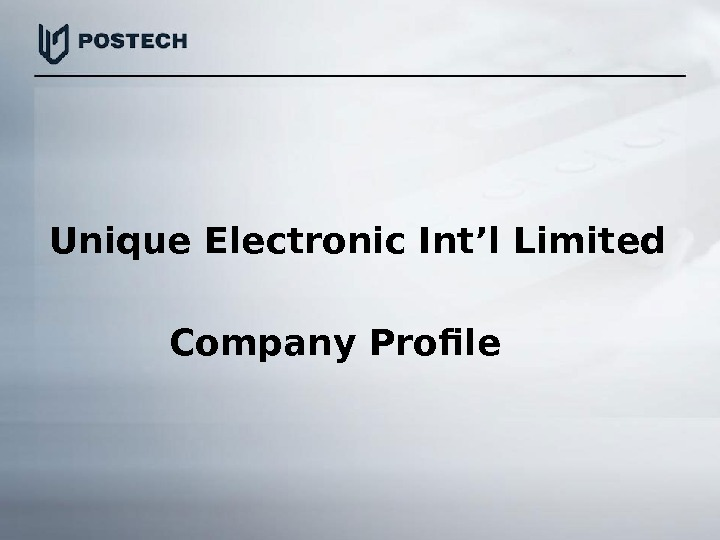 Unique Electronic Int'l Limited Company Profile