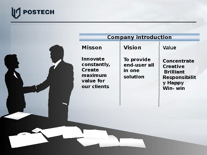 Vision To provide end-user all in one solution Misson Innovate constantly,  Create maximum value for