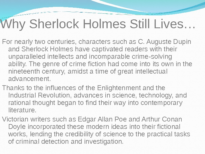 Why Sherlock Holmes Still Lives… For nearly two centuries, characters such as C. Auguste Dupin
