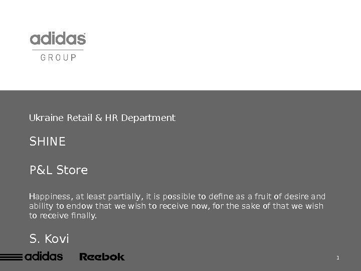 1 Ukraine Retail & HR Department SHINE P&L Store Happiness, at least partially, it is possible