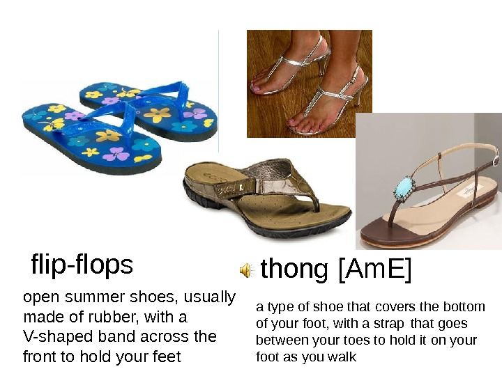 flip-flops open summer shoes, usually made of rubber, with a V-shaped band across the