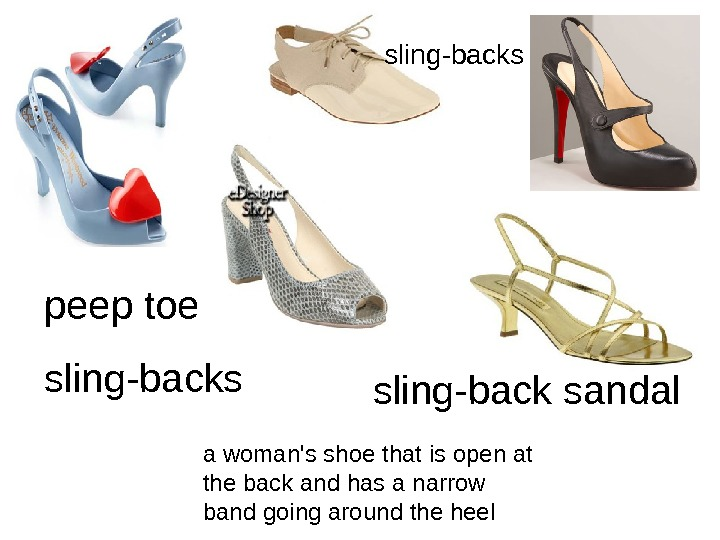 peep toe sling-backs a woman's shoe that is open at the back and has