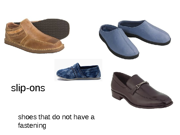 slip-ons shoes that do not have a fastening