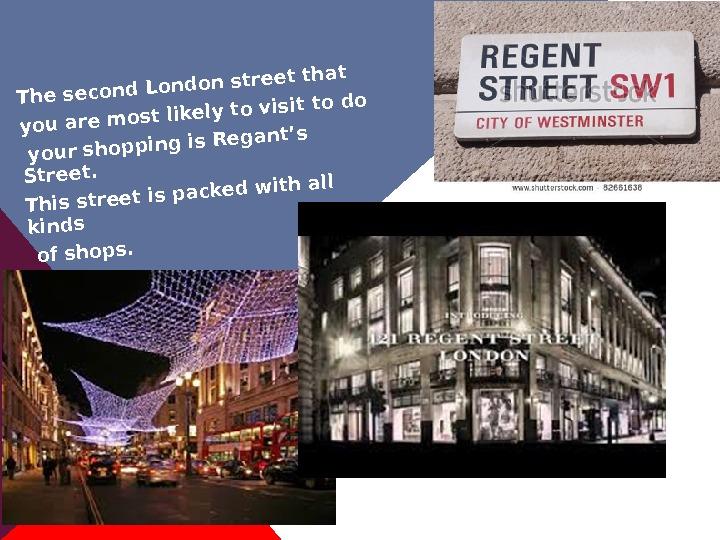 The second London street that you are most likely to visit to do your shopping is