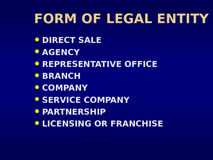 FORM OF LEGAL ENTITY DIRECT SALE AGENCY REPRESENTATIVE OFFICE BRANCH COMPANY SERVICE COMPANY PARTNERSHIP LICENSING OR