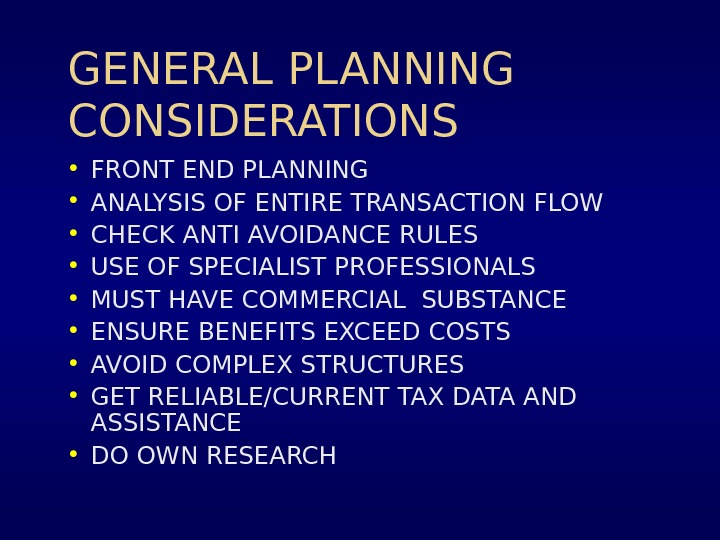 GENERAL PLANNING CONSIDERATIONS • FRONT END PLANNING • ANALYSIS OF ENTIRE TRANSACTION FLOW • CHECK ANTI
