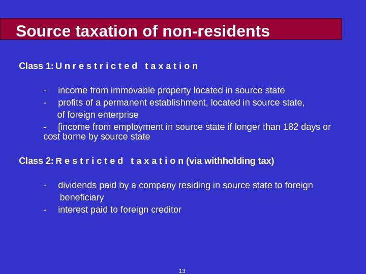 13 Source taxation of non-residents Class 1: U n r e s t r i c