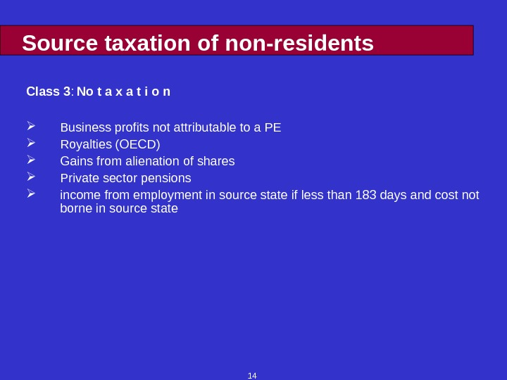 14 Source taxation of non-residents Class 3 : No t a x a t i o