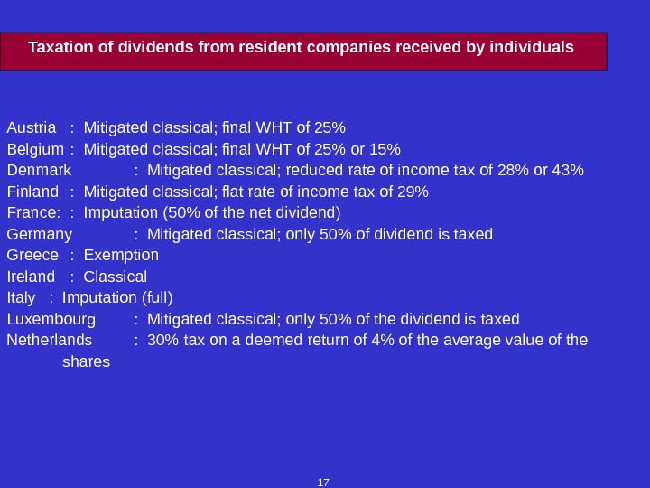 17 Taxation of dividends from resident companies received by individuals Austria :  Mitigated classical; final