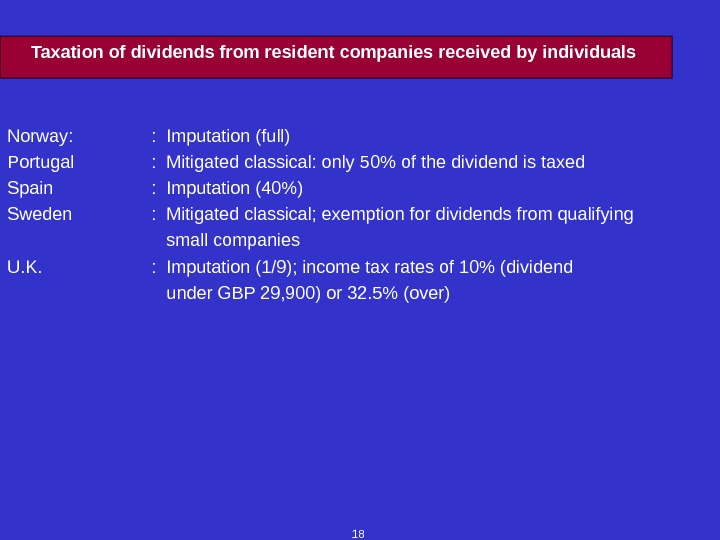 18 Taxation of dividends from resident companies received by individuals Norway: :  Imputation (full) Portugal