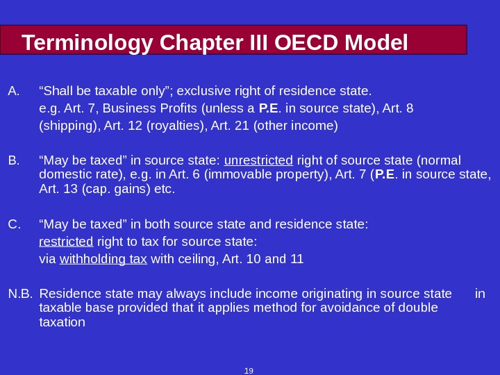 "19 Terminology Chapter III OECD Model A. "" Shall be taxable only""; exclusive right of residence"