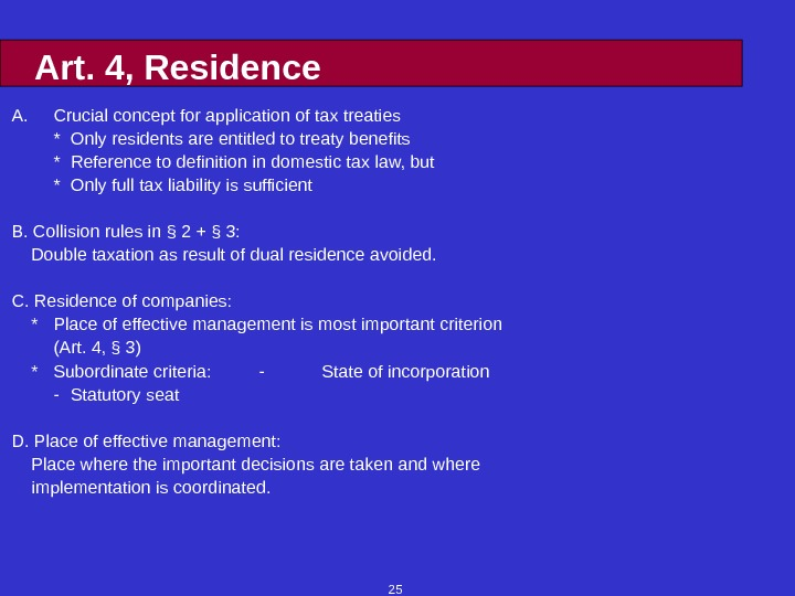25 Art. 4, Residence A. Crucial concept for application of tax treaties * Only residents are