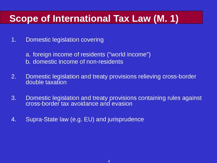 4 Scope of International Tax Law (M. 1) 1. Domestic legislation covering a. foreign income of