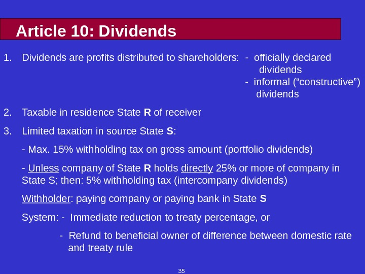 35 Article 10: Dividends 1. Dividends are profits distributed to shareholders:  - officially declared dividends