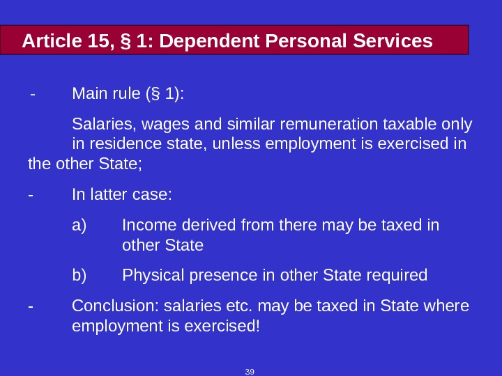 39 Article 15,  § 1: Dependent Personal Services  - Main rule ( § 1):