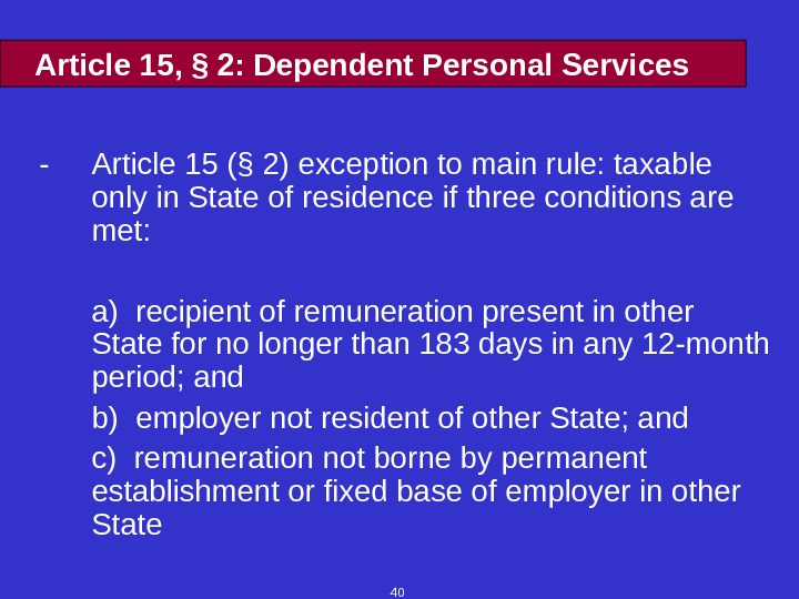 40 Article 15,  § 2: Dependent Personal Services - Article 15 (§ 2) exception to